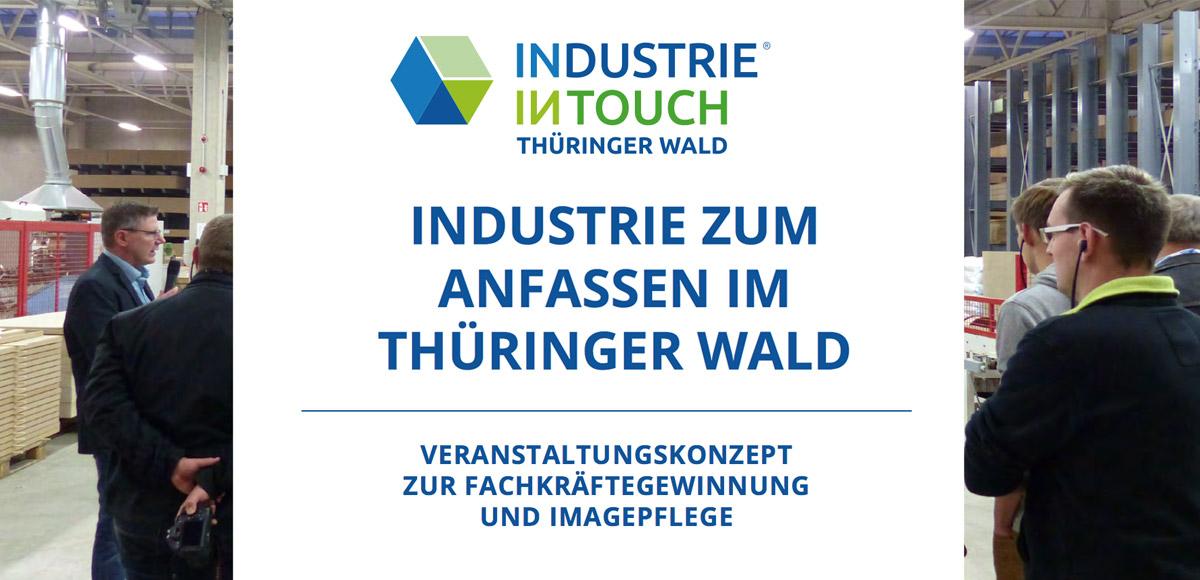 Leitmotiv Industrie inTouch Thüringer Wald - Industrie zum Anfassen - Veranstaltungskonzept zur Fachkräftegewinnung und Imagepflege für Unternehmen im Thüringer Wald
