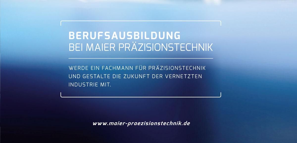 Berufsausbildung bei der Maier Präzisionstechnik – Kampagnenentwicklung zum Aufbau der Arbeitgebermarke durch die Rittweger + Team Werbeagentur