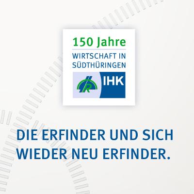 Kampagnenkonzept 150 Jahre Wirtschaftsentwicklung für die IHK Südthüringen